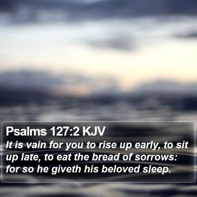 Psalms 127:2 KJV Bible Verse Image