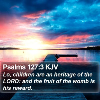 Psalms 127:3 KJV Bible Verse Image