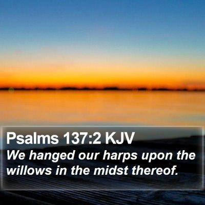 Psalms 137:2 KJV Bible Verse Image
