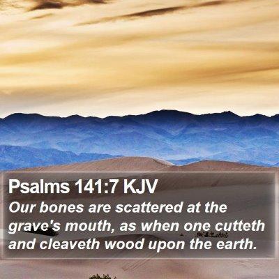 Psalms 141:7 KJV Bible Verse Image