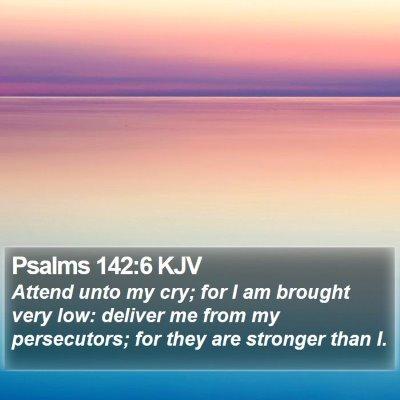 Psalms 142:6 KJV Bible Verse Image