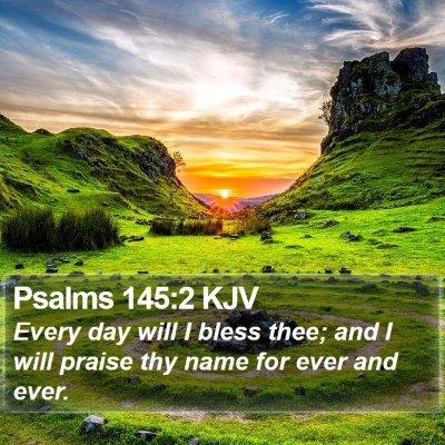 Psalms 145:2 KJV Bible Verse Image