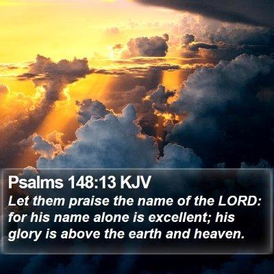 Psalms 148:13 KJV Bible Verse Image