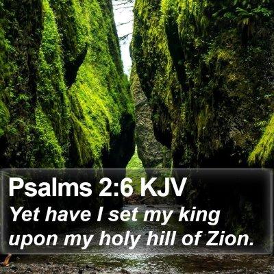 Psalms 2:6 KJV Bible Verse Image