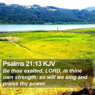 Psalms 21:13 KJV Bible Verse Image