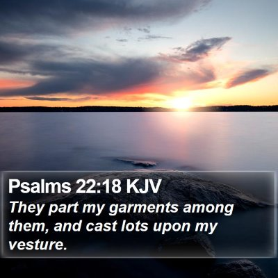 Psalms 22:18 KJV Bible Verse Image