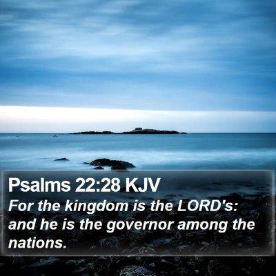 Psalms 22:28 KJV Bible Verse Image