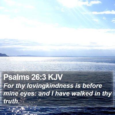 Psalms 26:3 KJV Bible Verse Image