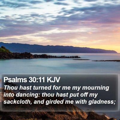 Psalms 30:11 KJV Bible Verse Image