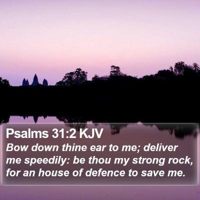 Psalms 31:2 KJV Bible Verse Image