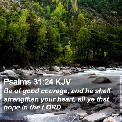 Psalms 31:24 KJV Bible Verse Image