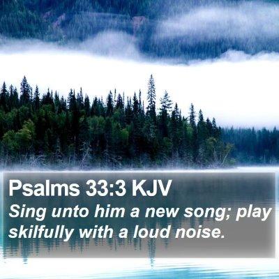 Psalms 33:3 KJV Bible Verse Image