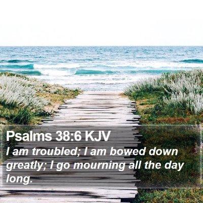 Psalms 38:6 KJV Bible Verse Image