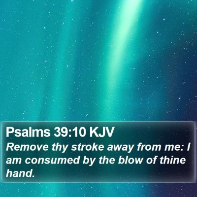 Psalms 39:10 KJV Bible Verse Image