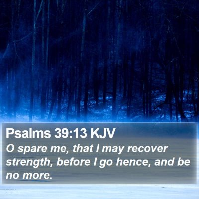 Psalms 39:13 KJV Bible Verse Image