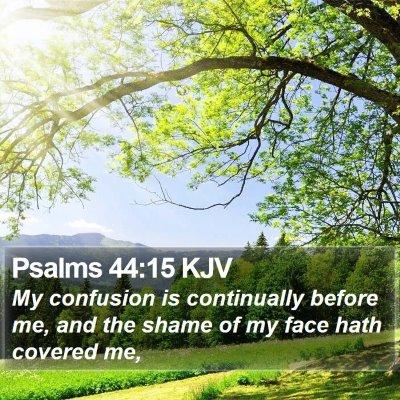 Psalms 44:15 KJV Bible Verse Image