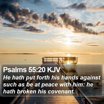 Psalms 55:20 KJV Bible Verse Image