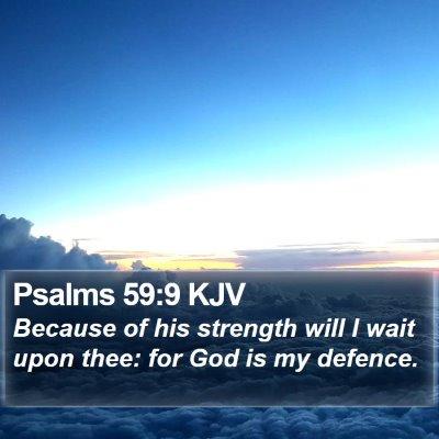 Psalms 59:9 KJV Bible Verse Image