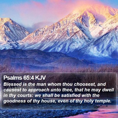 Psalms 65:4 KJV Bible Verse Image