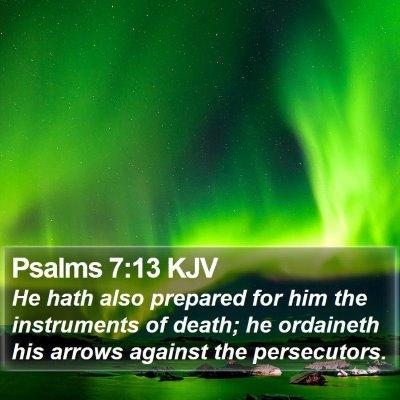 Psalms 7:13 KJV Bible Verse Image