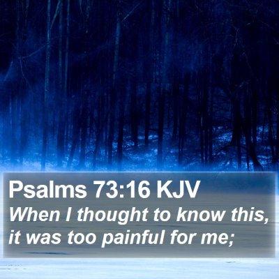 Psalms 73:16 KJV Bible Verse Image
