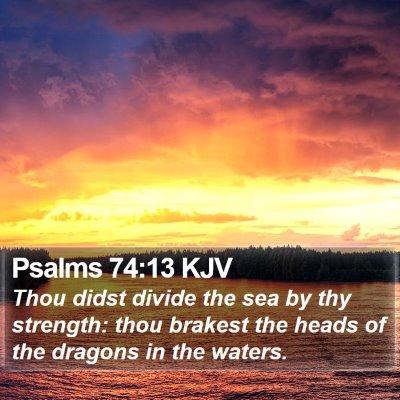 Psalms 74:13 KJV Bible Verse Image