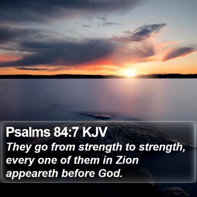 Psalms 84:7 KJV Bible Verse Image