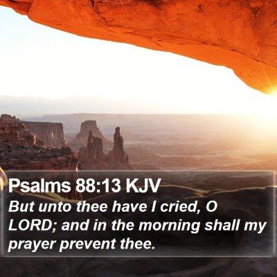 Psalms 88:13 KJV Bible Verse Image