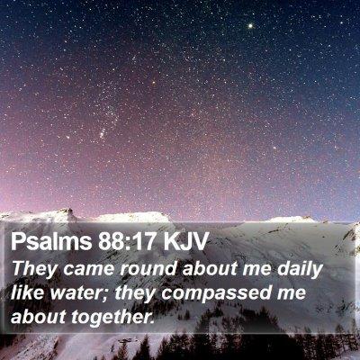 Psalms 88:17 KJV Bible Verse Image