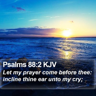 Psalms 88:2 KJV Bible Verse Image