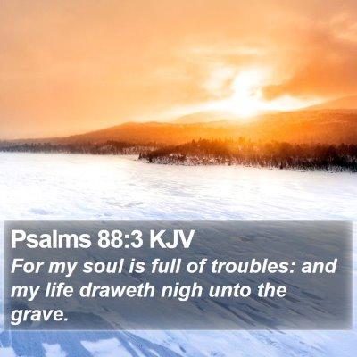 Psalms 88:3 KJV Bible Verse Image