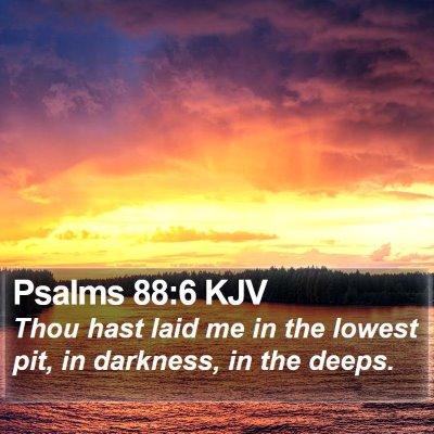 Psalms 88:6 KJV Bible Verse Image