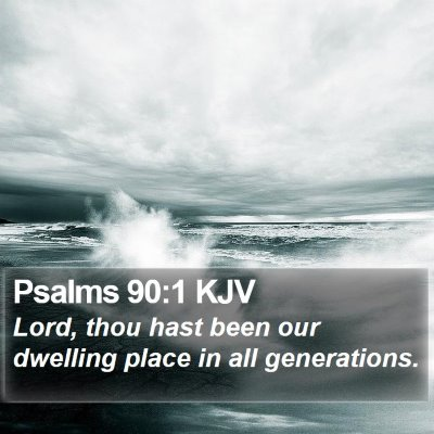 Psalms 90:1 KJV Bible Verse Image