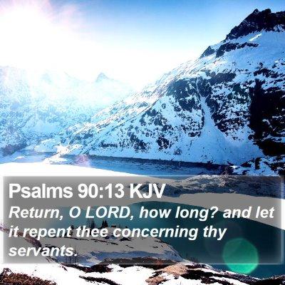 Psalms 90:13 KJV Bible Verse Image