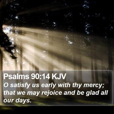 Psalms 90:14 KJV Bible Verse Image
