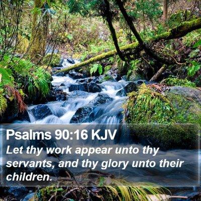 Psalms 90:16 KJV Bible Verse Image