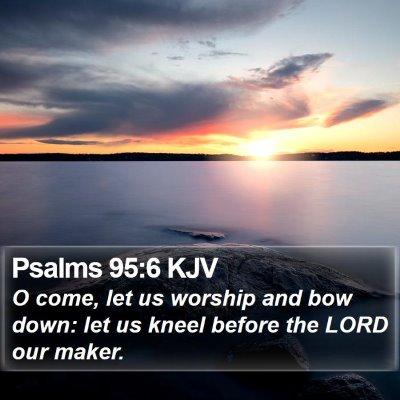 Psalms 95:6 KJV Bible Verse Image