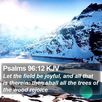 Psalms 96:12 KJV Bible Verse Image