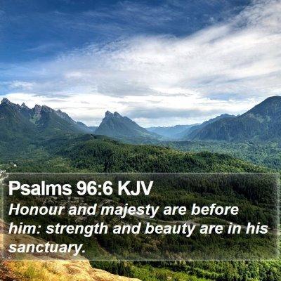 Psalms 96:6 KJV Bible Verse Image