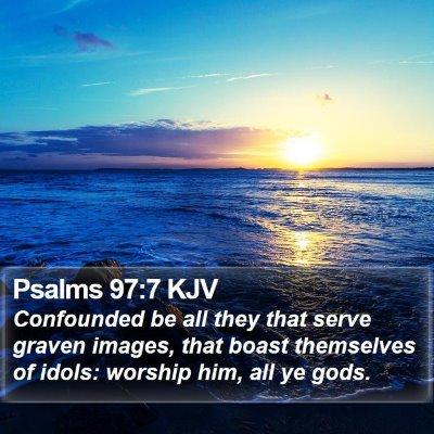 Psalms 97:7 KJV Bible Verse Image