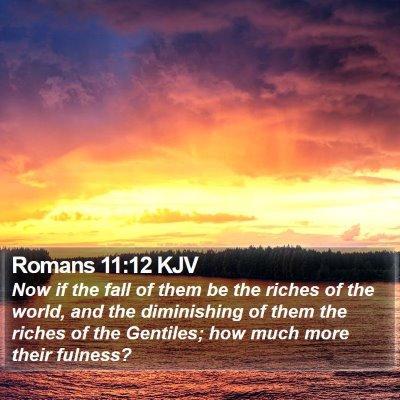 Romans 11:12 KJV Bible Verse Image