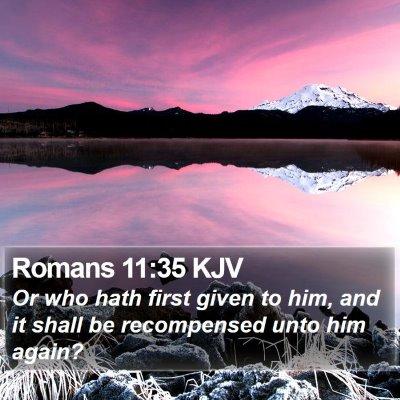 Romans 11:35 KJV Bible Verse Image