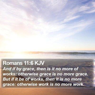 Romans 11:6 KJV Bible Verse Image
