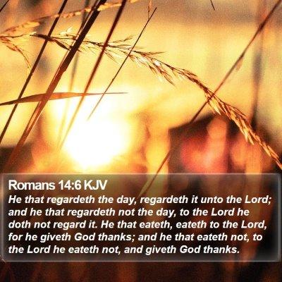 Romans 14:6 KJV Bible Verse Image