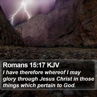 Romans 15:17 KJV Bible Verse Image