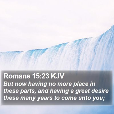 Romans 15:23 KJV Bible Verse Image