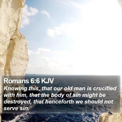 Romans 6:6 KJV Bible Verse Image