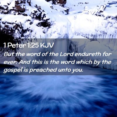 Picture 02 - 1 Peter 1:25 KJV - But the word of the Lord endureth for ever. And - Bible Verse Picture
