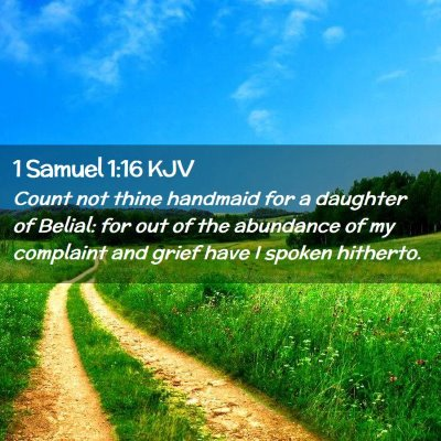Picture 02 - 1 Samuel 1:16 KJV - Count not thine handmaid for a daughter of - Bible Verse Picture