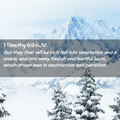 Picture 02 - 1 Timothy 6:9 KJV - But they that will be rich fall into temptation - Bible Verse Picture
